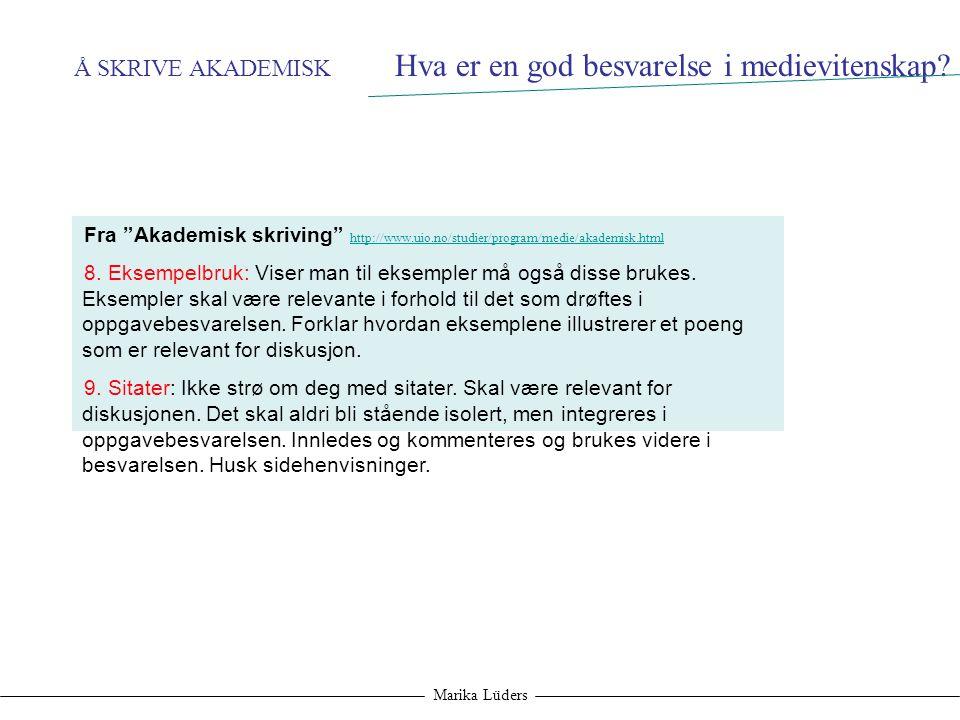 """Å SKRIVE AKADEMISK Marika Lüders Fra """"Akademisk skriving"""" http://www.uio.no/studier/program/medie/akademisk.html http://www.uio.no/studier/program/med"""