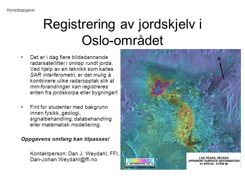 Registrering av jordskjelv i Oslo-området Det er i dag flere bildedannende radarsatellitter i omløp rundt jorda.