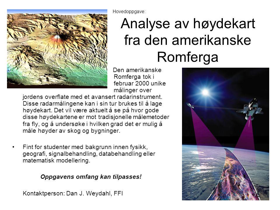 Analyse av høydekart fra den amerikanske Romferga Den amerikanske Romferga tok i februar 2000 unike målinger over jordens overflate med et avansert radarinstrument.