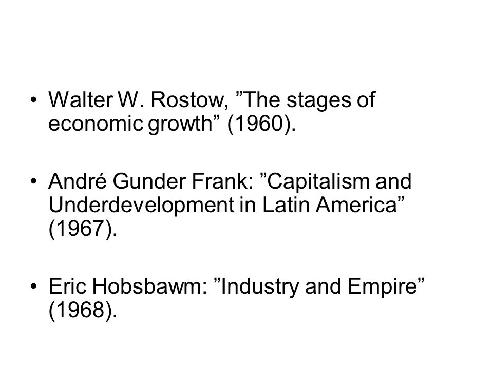 Walter R. Rostow The stages of economic growth .