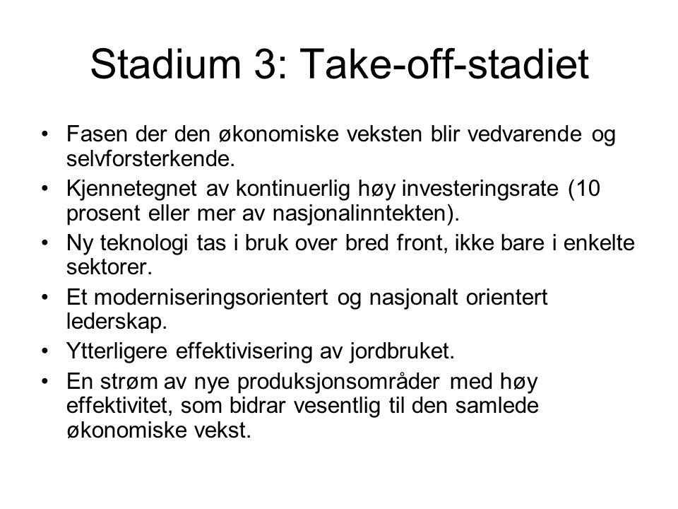 Stadium 3: Take-off-stadiet Fasen der den økonomiske veksten blir vedvarende og selvforsterkende.