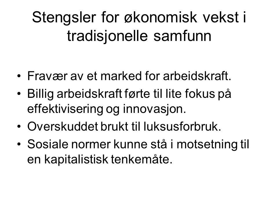Norge i før-industriell tid Føydalstrukturer mindre fremtredende.