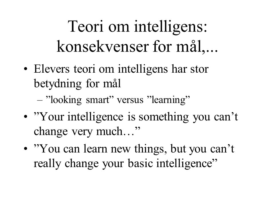 Teori om intelligens: konsekvenser for mål,...