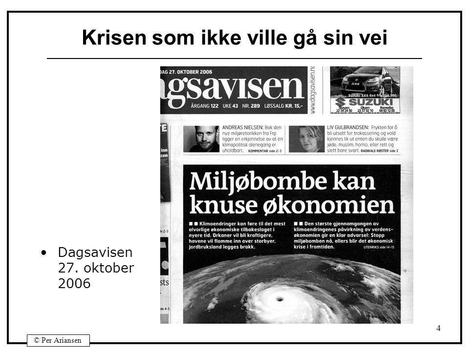© Per Ariansen 4 Krisen som ikke ville gå sin vei Dagsavisen 27. oktober 2006