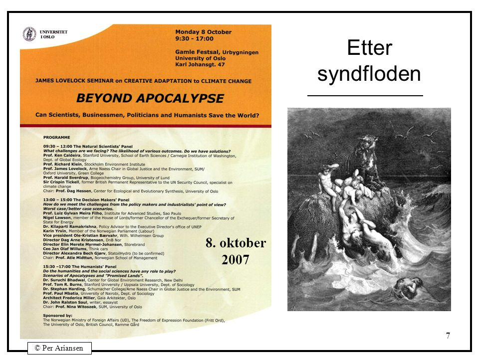 © Per Ariansen 7 Etter syndfloden 8. oktober 2007