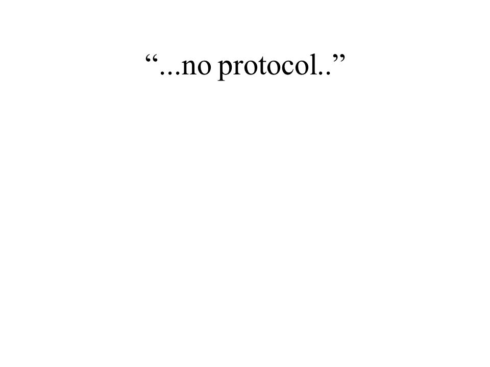 """...no protocol.."""