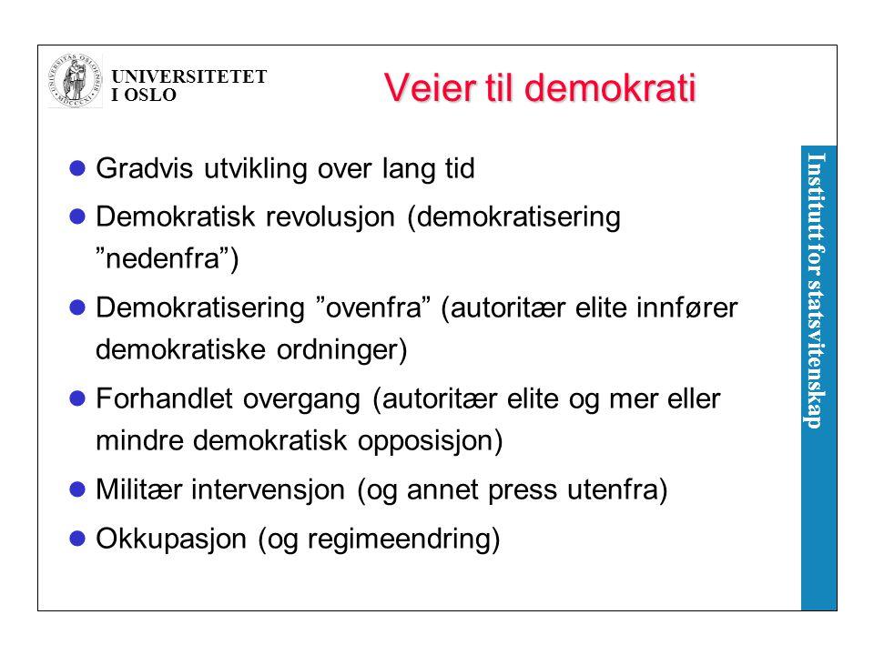 """UNIVERSITETET I OSLO Institutt for statsvitenskap Veier til demokrati Gradvis utvikling over lang tid Demokratisk revolusjon (demokratisering """"nedenfr"""