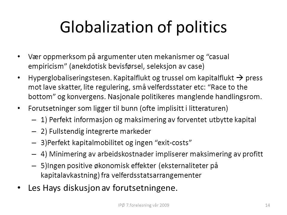 """Globalization of politics Vær oppmerksom på argumenter uten mekanismer og """"casual empiricism"""" (anekdotisk bevisførsel, seleksjon av case) Hyperglobali"""
