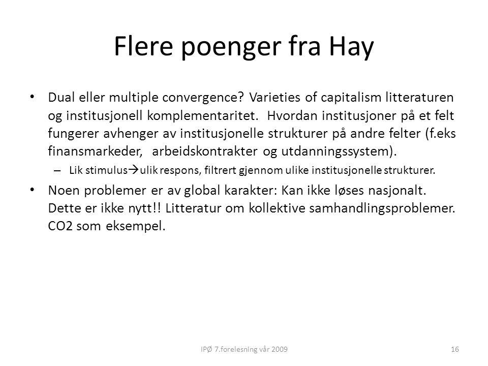 Flere poenger fra Hay Dual eller multiple convergence? Varieties of capitalism litteraturen og institusjonell komplementaritet. Hvordan institusjoner