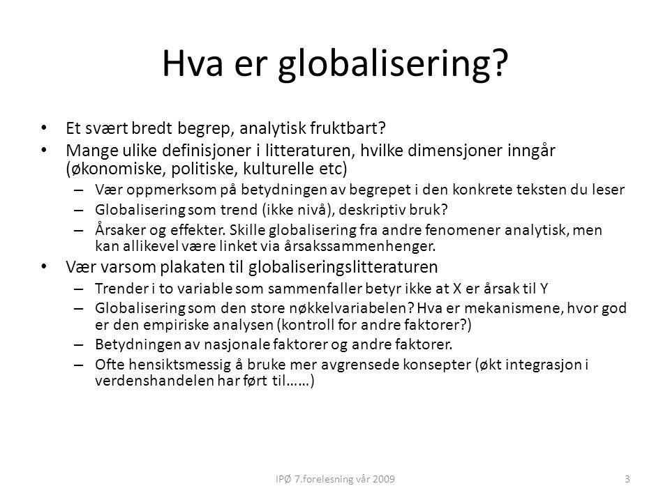 Hva er globalisering? Et svært bredt begrep, analytisk fruktbart? Mange ulike definisjoner i litteraturen, hvilke dimensjoner inngår (økonomiske, poli