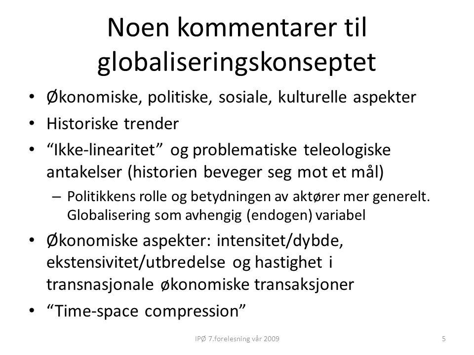 """Noen kommentarer til globaliseringskonseptet Økonomiske, politiske, sosiale, kulturelle aspekter Historiske trender """"Ikke-linearitet"""" og problematiske"""