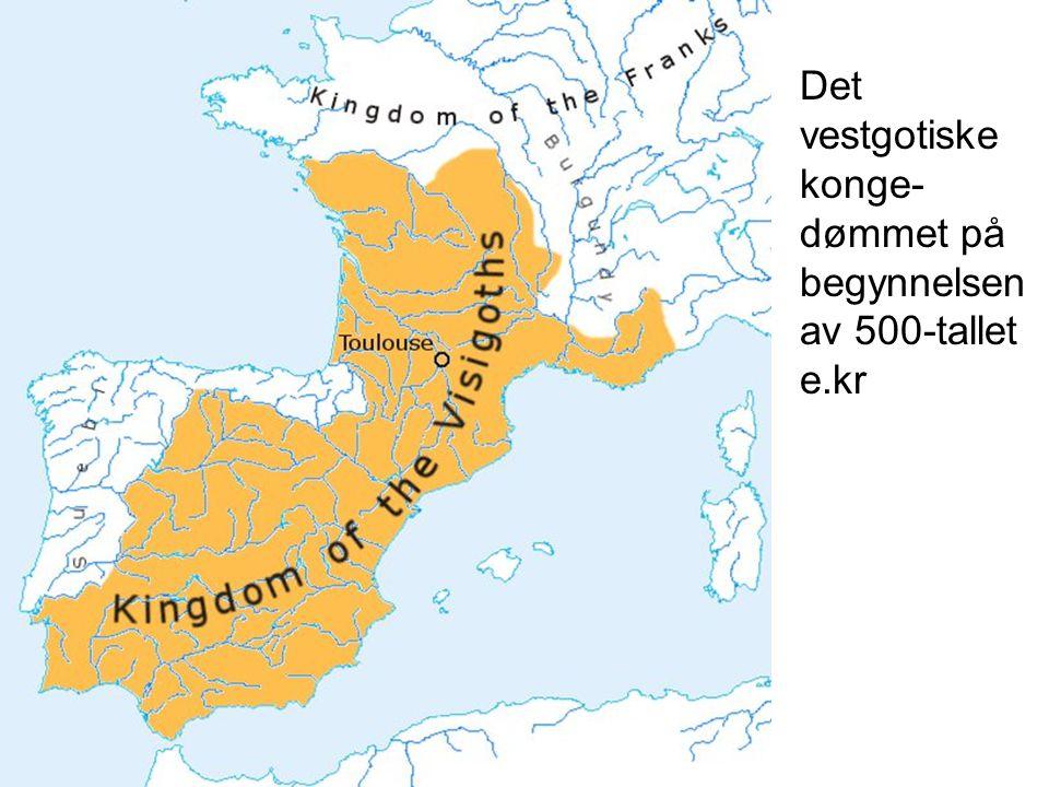 Det vestgotiske konge- dømmet på begynnelsen av 500-tallet e.kr