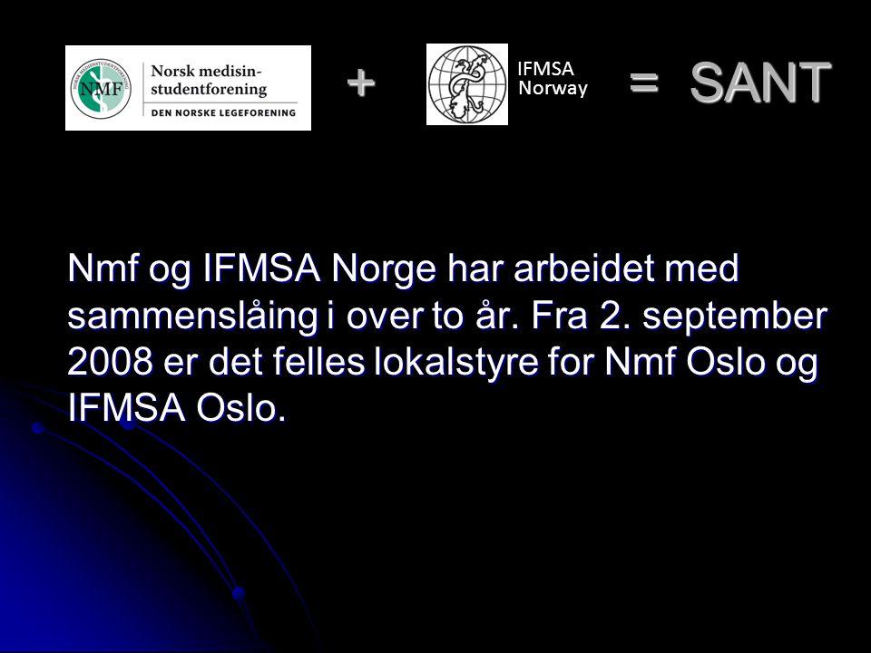 + = SANT IFMSA Norway Nmf og IFMSA Norge har arbeidet med sammenslåing i over to år.