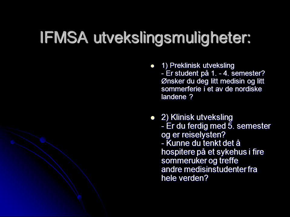 IFMSA utvekslingsmuligheter: 1) Preklinisk utveksling - Er student på 1.