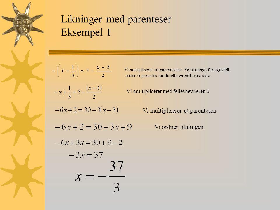 Eksempel 2 Her kommer en ny likning.Forsøk å løse den på samme måte som eksempel 1.