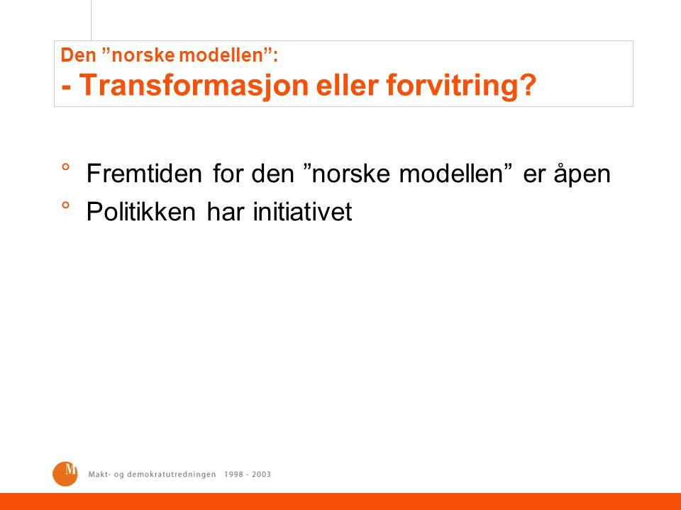 Den norske modellen : - Transformasjon eller forvitring.