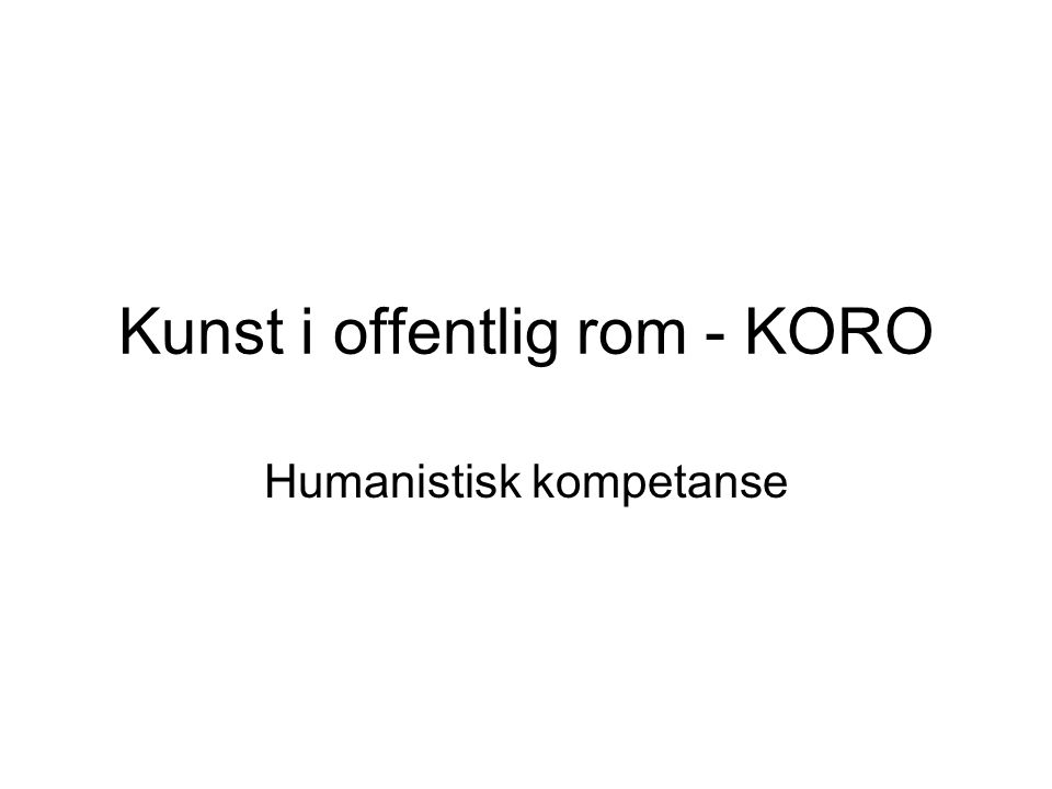 Kunst i offentlig rom - KORO Humanistisk kompetanse
