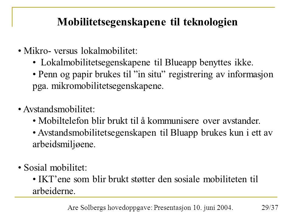 Are Solbergs hovedoppgave: Presentasjon 10. juni 2004. Mobilitetsegenskapene til teknologien Mikro- versus lokalmobilitet: Lokalmobilitetsegenskapene
