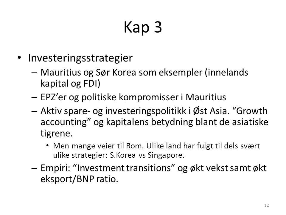 Kap 3 Investeringsstrategier – Mauritius og Sør Korea som eksempler (innelands kapital og FDI) – EPZ'er og politiske kompromisser i Mauritius – Aktiv