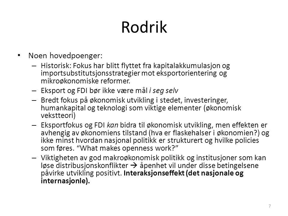 Rodrik Noen hovedpoenger: – Historisk: Fokus har blitt flyttet fra kapitalakkumulasjon og importsubstitutsjonsstrategier mot eksportorientering og mik