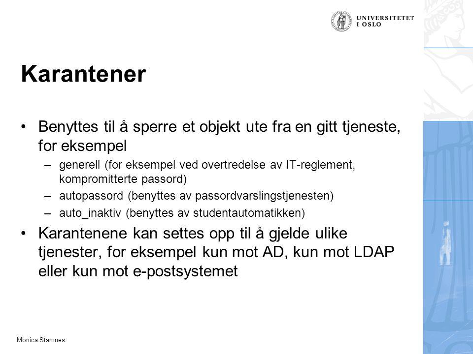 Monica Stamnes Karantener Benyttes til å sperre et objekt ute fra en gitt tjeneste, for eksempel –generell (for eksempel ved overtredelse av IT-reglem