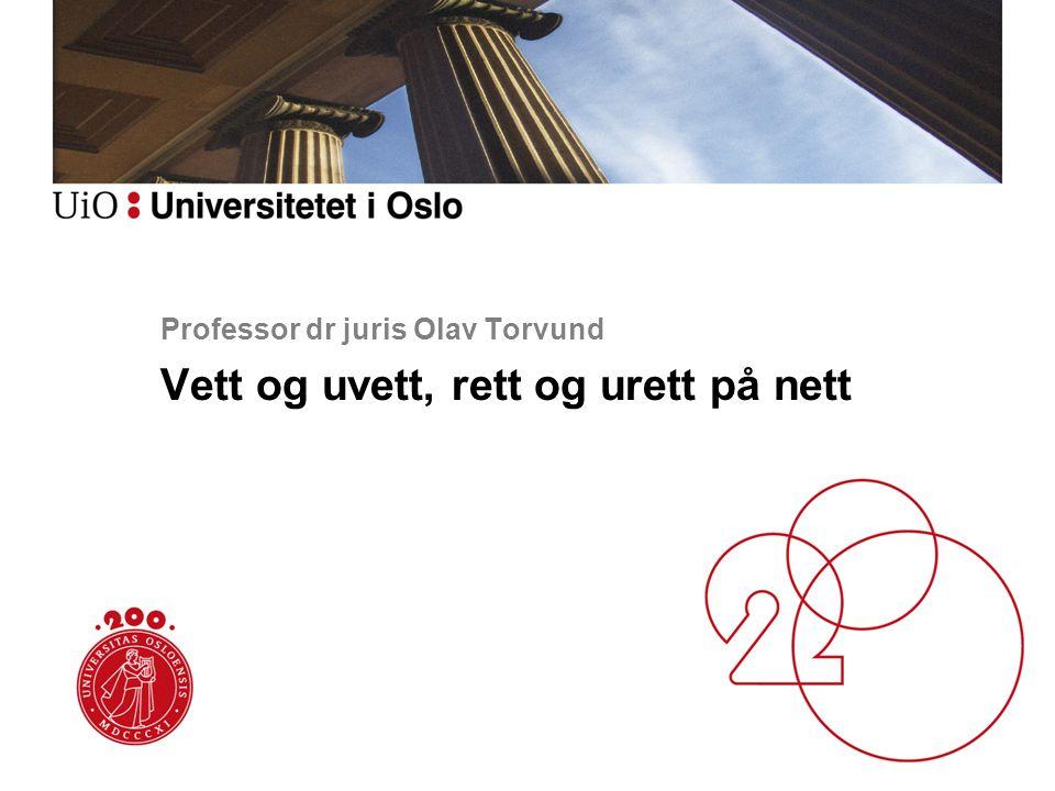 Professor dr juris Olav Torvund Vett og uvett, rett og urett på nett