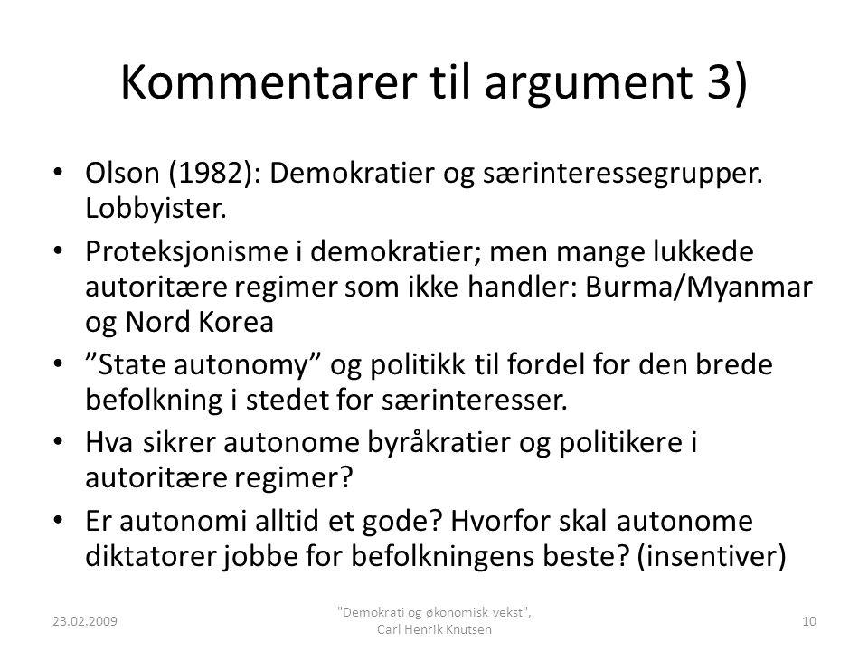 Kommentarer til argument 3) Olson (1982): Demokratier og særinteressegrupper. Lobbyister. Proteksjonisme i demokratier; men mange lukkede autoritære r