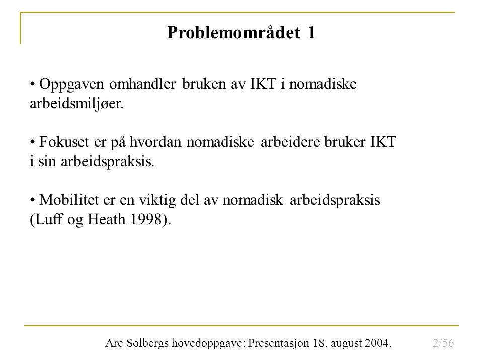 Are Solbergs hovedoppgave: Presentasjon 18. august 2004. Arbeidspraksis: Plumbcomp 2 23/56