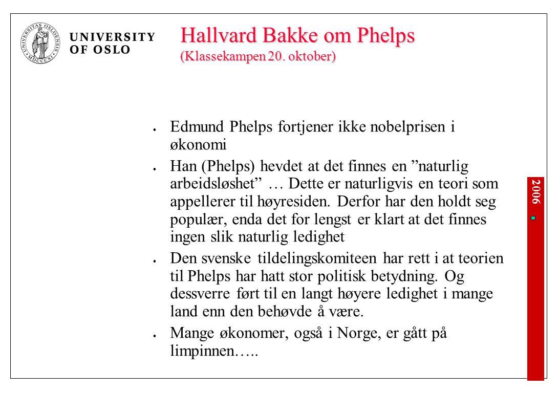 """2006 Hallvard Bakke om Phelps (Klassekampen 20. oktober) Edmund Phelps fortjener ikke nobelprisen i økonomi Han (Phelps) hevdet at det finnes en """"natu"""