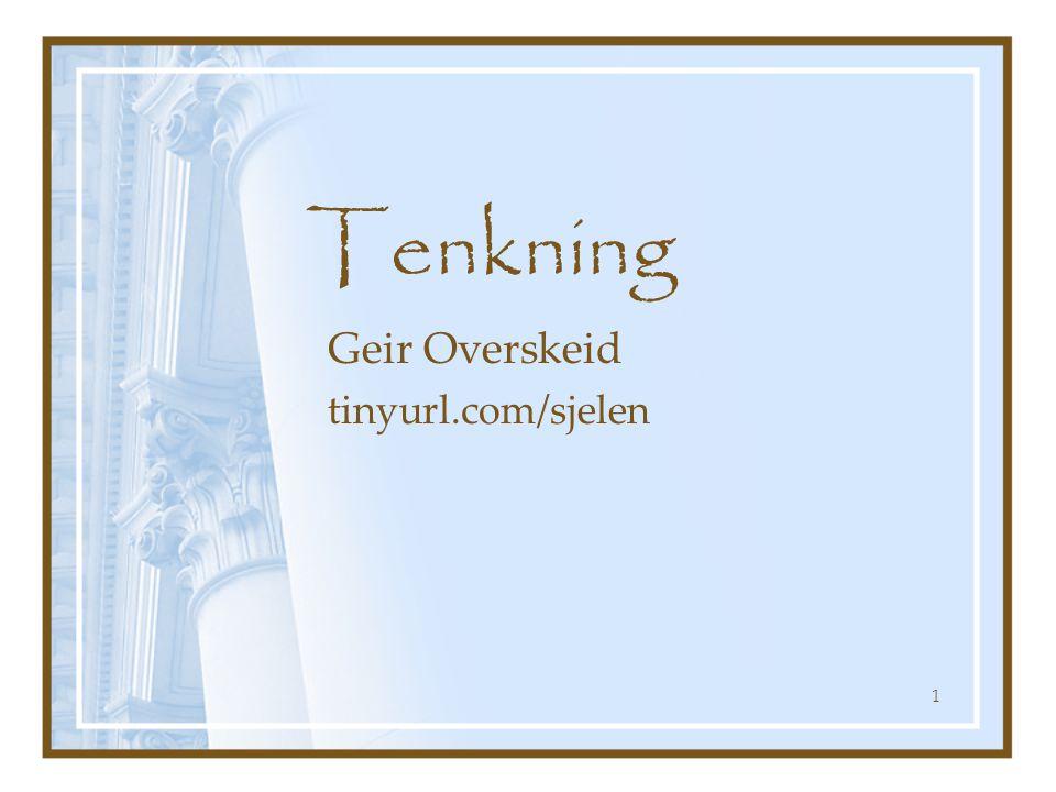 Tenkning Geir Overskeid tinyurl.com/sjelen 1