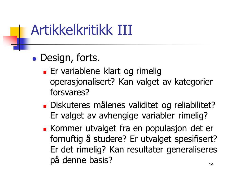 14 Artikkelkritikk III ® Design, forts.Er variablene klart og rimelig operasjonalisert.