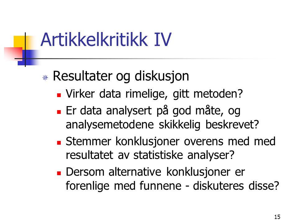 15 Artikkelkritikk IV ¯ Resultater og diskusjon Virker data rimelige, gitt metoden.
