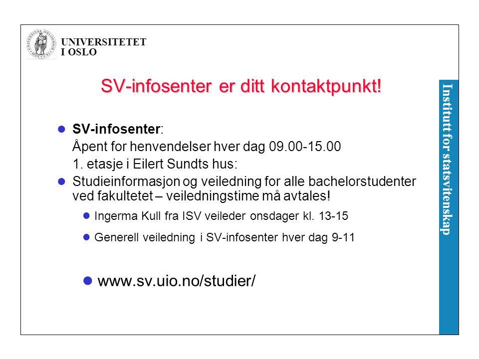 UNIVERSITETET I OSLO Institutt for statsvitenskap SV-infosenter er ditt kontaktpunkt.