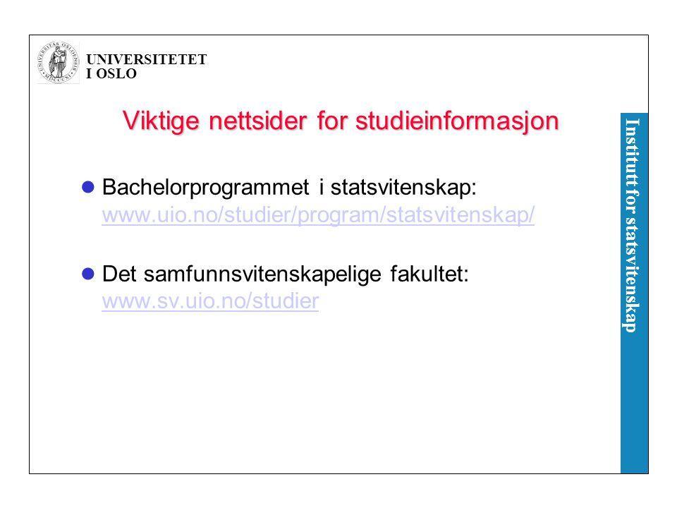 UNIVERSITETET I OSLO Institutt for statsvitenskap Opptak og frister 14.