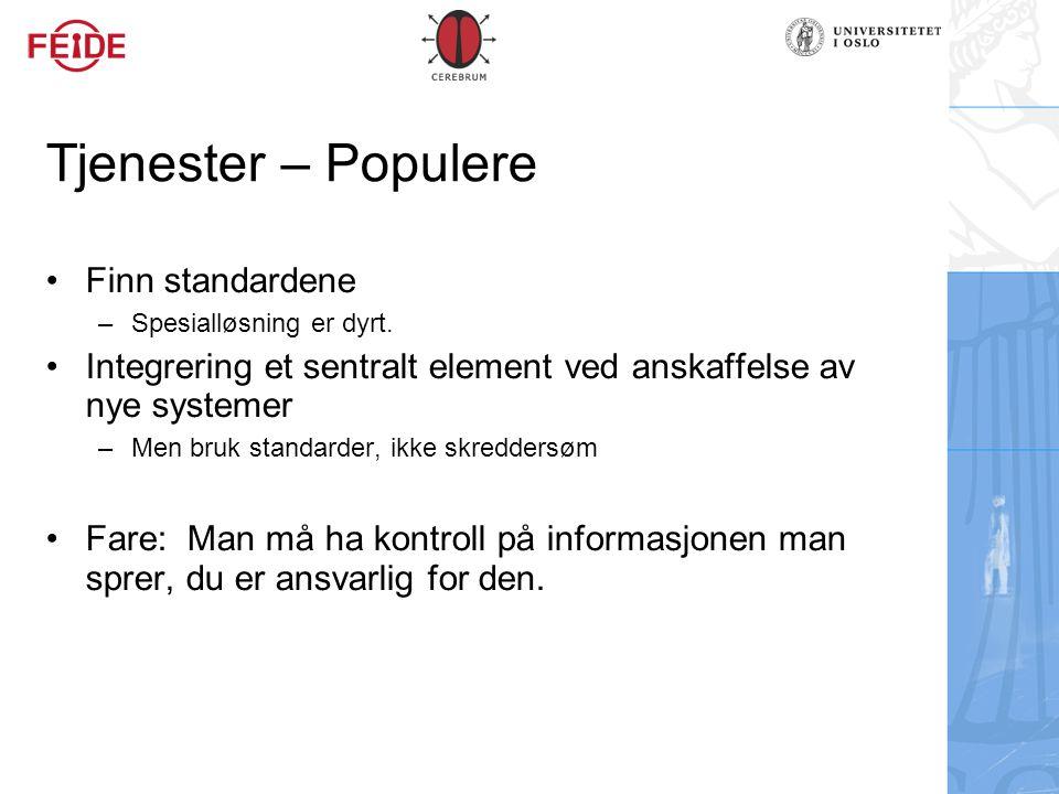 Tjenester – Populere Finn standardene – Spesialløsning er dyrt. Integrering et sentralt element ved anskaffelse av nye systemer – Men bruk standarder,