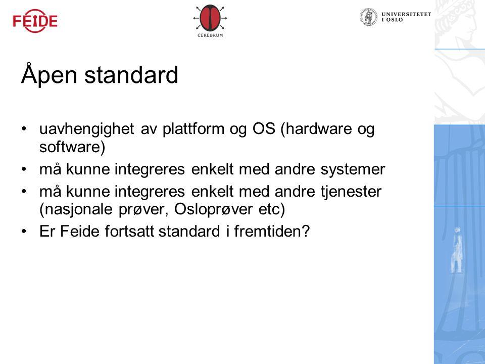 Åpen standard uavhengighet av plattform og OS (hardware og software) må kunne integreres enkelt med andre systemer må kunne integreres enkelt med andr