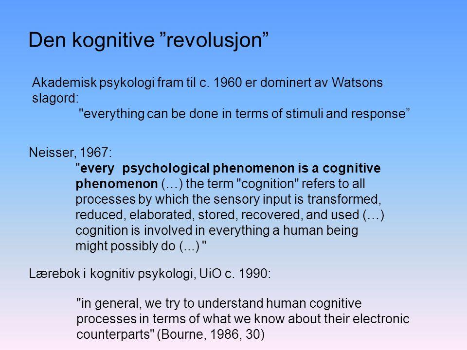 """Den kognitive """"revolusjon"""" Neisser, 1967:"""