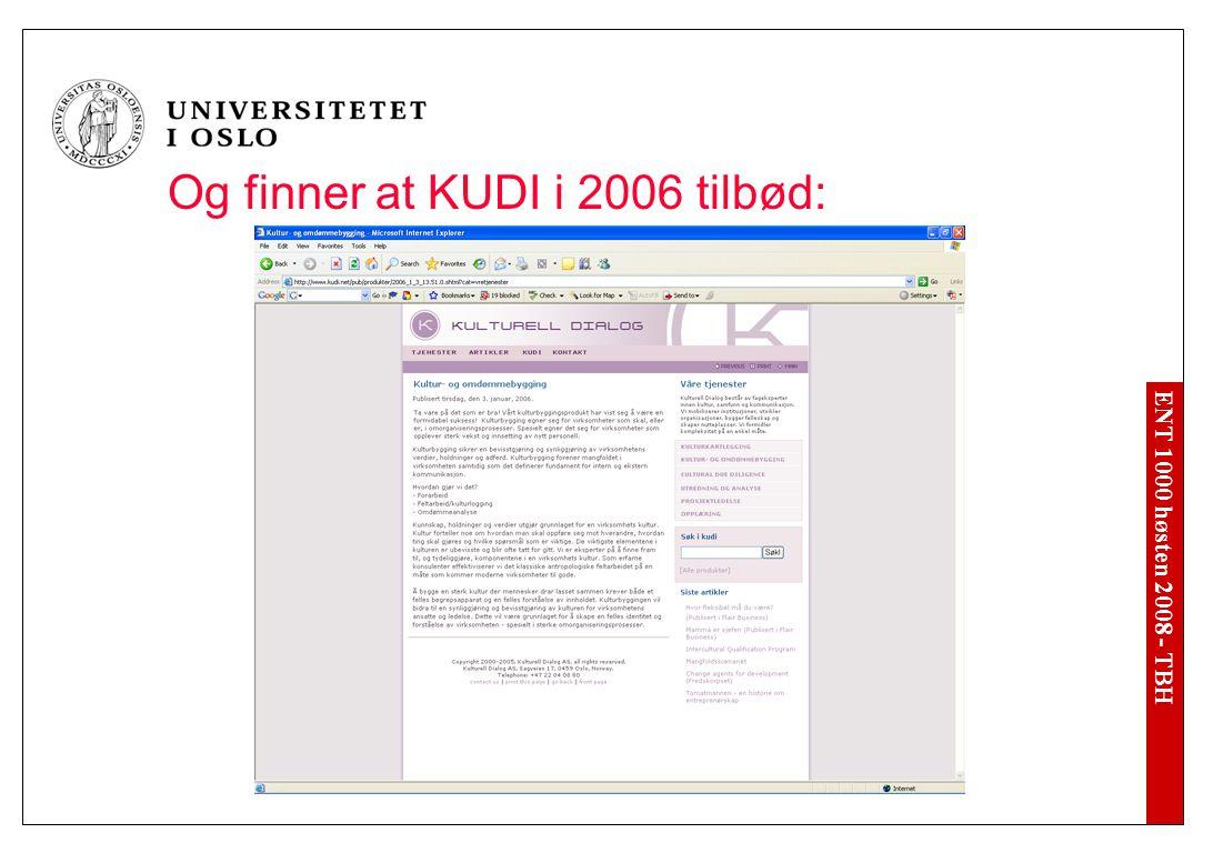 ENT 1000 høsten 2008 - TBH Og finner at KUDI i 2006 tilbød: