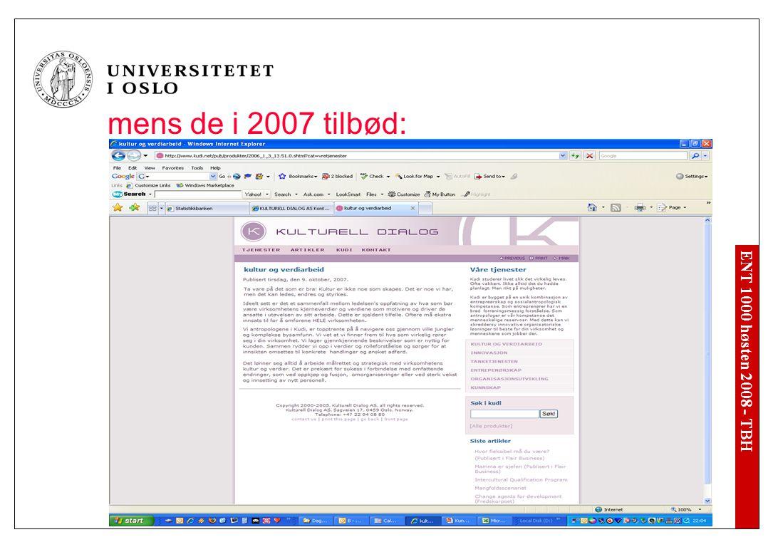 ENT 1000 høsten 2008 - TBH mens de i 2007 tilbød: