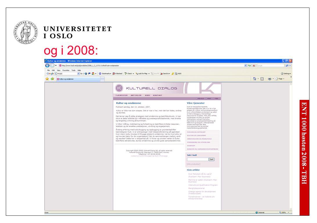 ENT 1000 høsten 2008 - TBH og i 2008: