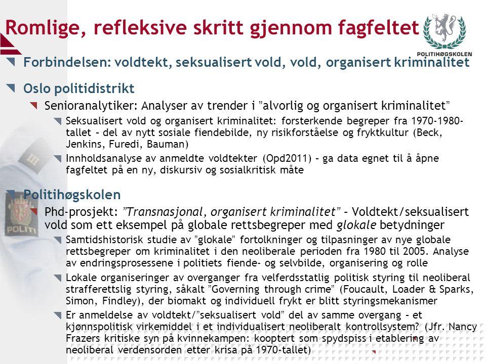 Romlige, refleksive skritt gjennom fagfeltet Forbindelsen: voldtekt, seksualisert vold, vold, organisert kriminalitet Oslo politidistrikt Senioranalyt