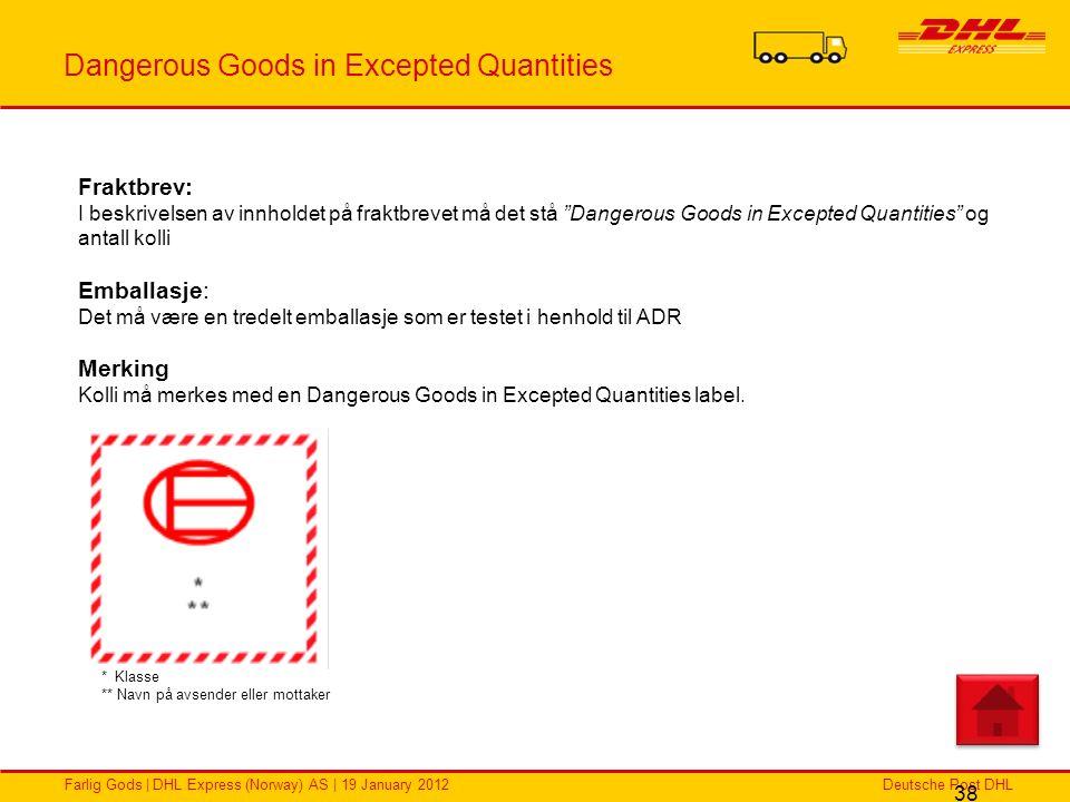Deutsche Post DHLFarlig Gods | DHL Express (Norway) AS | 19 January 2012 Dangerous Goods in Excepted Quantities 38 Fraktbrev: I beskrivelsen av innhol