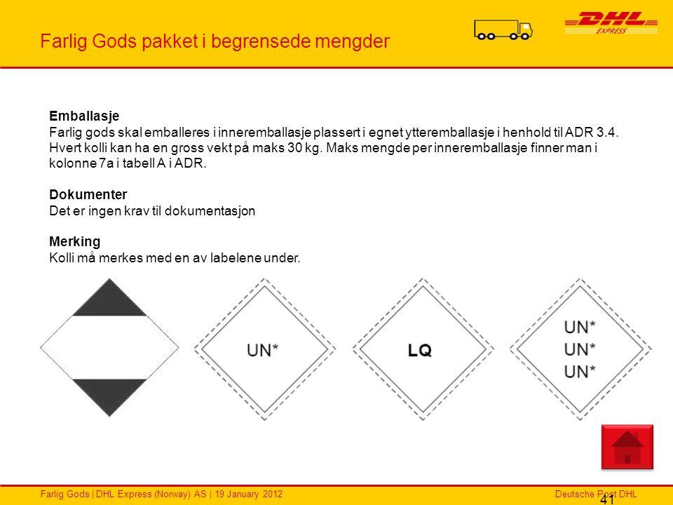 Deutsche Post DHLFarlig Gods | DHL Express (Norway) AS | 19 January 2012 Farlig Gods pakket i begrensede mengder 41 Emballasje Farlig gods skal emball