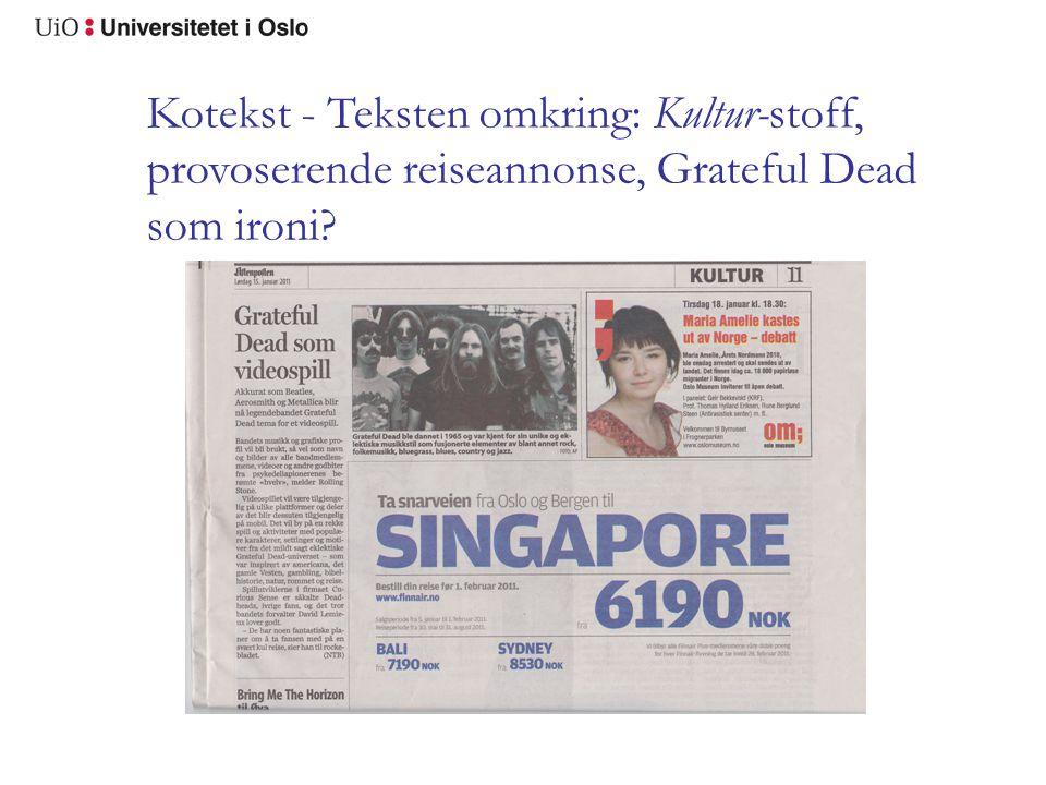 Kotekst - Teksten omkring: Kultur-stoff, provoserende reiseannonse, Grateful Dead som ironi?