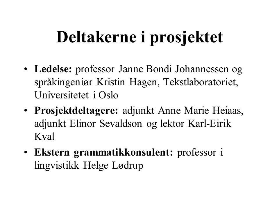 Deltakerne i prosjektet Ledelse: professor Janne Bondi Johannessen og språkingeniør Kristin Hagen, Tekstlaboratoriet, Universitetet i Oslo Prosjektdel