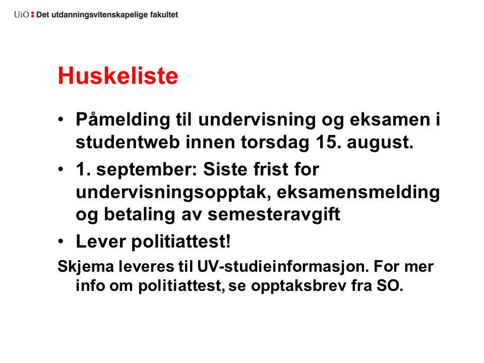 Huskeliste Påmelding til undervisning og eksamen i studentweb innen torsdag 15.
