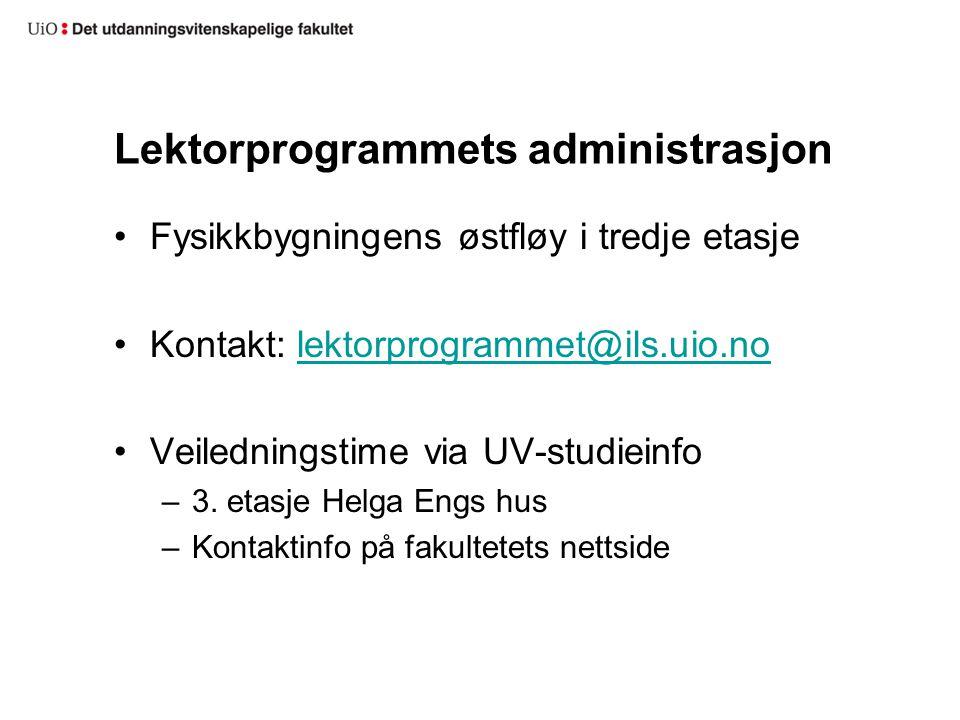 Lektorprogrammets administrasjon Fysikkbygningens østfløy i tredje etasje Kontakt: lektorprogrammet@ils.uio.nolektorprogrammet@ils.uio.no Veiledningstime via UV-studieinfo –3.