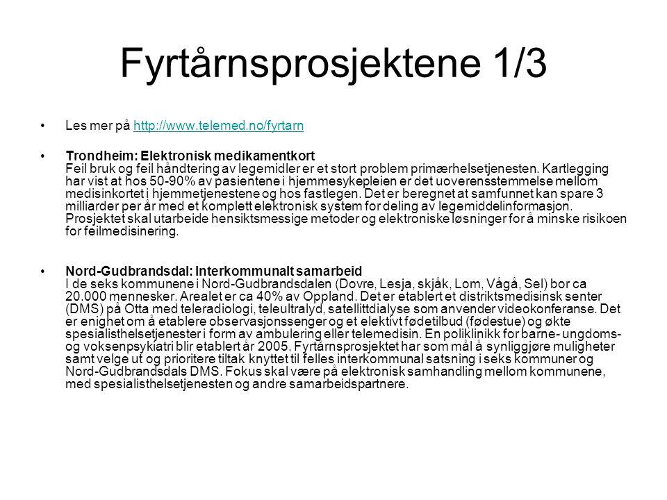 Fyrtårnsprosjektene 1/3 Les mer på http://www.telemed.no/fyrtarnhttp://www.telemed.no/fyrtarn Trondheim: Elektronisk medikamentkort Feil bruk og feil håndtering av legemidler er et stort problem primærhelsetjenesten.