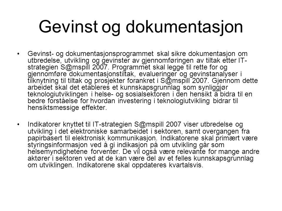 Gevinst og dokumentasjon Gevinst- og dokumentasjonsprogrammet skal sikre dokumentasjon om utbredelse, utvikling og gevinster av gjennomføringen av tiltak etter IT- strategien S@mspill 2007.