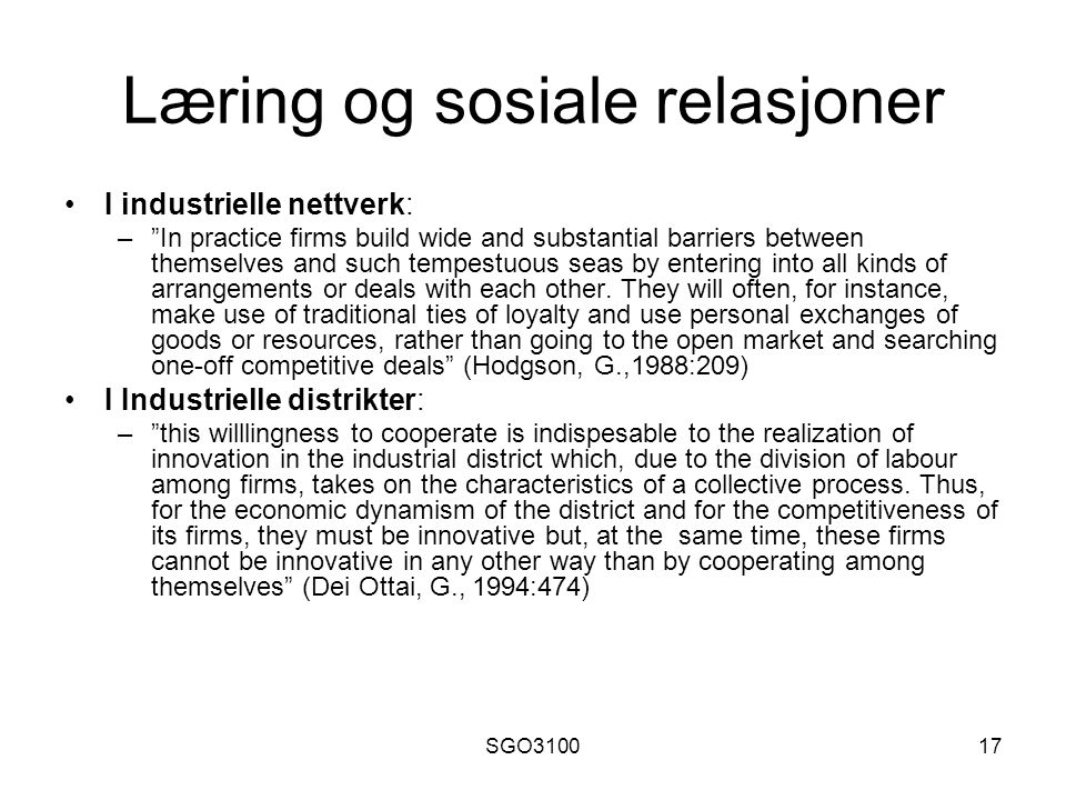 "SGO310017 Læring og sosiale relasjoner I industrielle nettverk: –""In practice firms build wide and substantial barriers between themselves and such te"